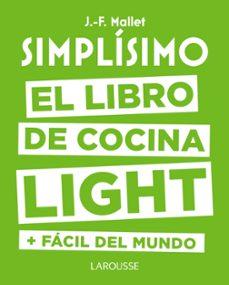 simplísimo. el libro de cocina light más fácil del mundo-jean francois mallet-9788416984053