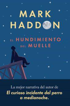 Google libros gratis en línea para descargar EL HUNDIMIENTO DEL MUELLE (Literatura española) 9788417081553