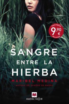 Descargar libros gratis en pdf SANGRE ENTRE LA HIERBA (TRILOGIA DE LA SANGRE 3) de MARIBEL MEDINA 9788417108953 (Literatura española)