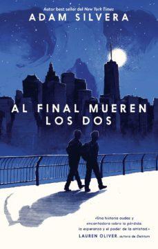 Al Final Mueren Los Dos Ebook Adam Silvera Descargar Libro Pdf O Epub 9788417180553