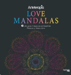Audio libros en inglés con descarga gratuita de texto ARTETERAPIA. LOVE MANDALAS. 6 DIBUJOS MÁGICOS: RASCA Y DESCUBRE de  9788417240653 (Spanish Edition)
