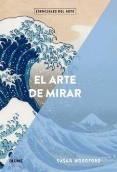 Descargar EL ARTE DE MIRAR gratis pdf - leer online
