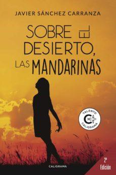 (I.B.D.) SOBRE EL DESIERTO, LAS MANDARINAS - JAVIER SÁNCHEZCARRANZA   Adahalicante.org