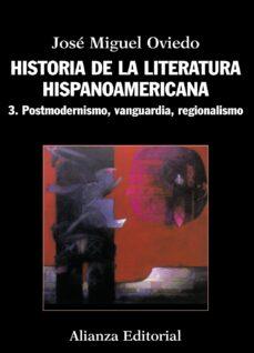 Descargar HISTORIA DE LA LITERATURA HISPANOAMERICANA 3: POSTMODERNISMO, VAN GUARDIA, REGIONALISMO gratis pdf - leer online