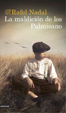 Libros electrónicos gratis para descargar para la tableta de Android LA MALDICION DE LOS PALMISANO (Literatura española) de RAFEL NADAL