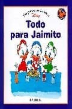 Inmaswan.es Todo Para Jaimito (Lecturas Disney) Image
