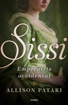 sissi, emperatriz accidental (sissi 1) (ebook)-allison pataki-9788425354953