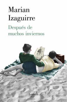 Descargando un libro para ipad DESPUÉS DE MUCHOS INVIERNOS de MARIAN IZAGUIRRE PDF 9788426406453 (Spanish Edition)