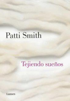 tejiendo sueños-patti smith-9788426422453