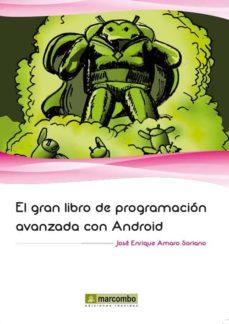 el gran libro de programacion avanzada con android-jose enrique amaro soriano-9788426718853