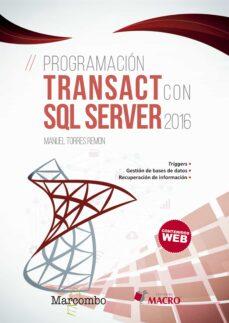 Descargar PROGRAMACION TRANSACT CON SQL SERVER 2016 gratis pdf - leer online