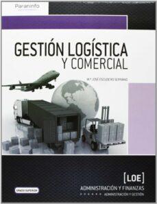 gestión logística y comercial-maria jose escudero serrano-9788428399753