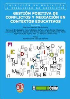 Descargar GESTION POSITIVA DE CONFLICTOS Y MEDIACION EN CONTEXTOS EDUCATIVO S gratis pdf - leer online