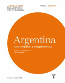 Viamistica.es Argentina. Crisis Imperial E Independencia. 1808/1830 Image