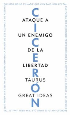 ataque a un enemigo de la libertad (great ideas)-marco tulio ciceron-9788430609253