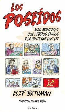 los poseidos: mis aventuras con libros rusos y la gente que los l ee-elif batuman-9788432209253