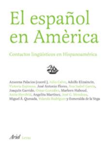 el español en america: contactos linguisticos en hispanoamerica-azucena palacios-9788434482753