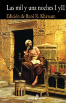 Descargas de libros electrónicos de dominio público LAS MIL Y UNA NOCHES (ESTUCHE 2 VOL.) de RENE R. (ED.) KHAWAM 9788435018753 (Spanish Edition)
