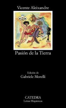 pasion de la tierra (3ª ed.)-vicente aleixandre-9788437606453