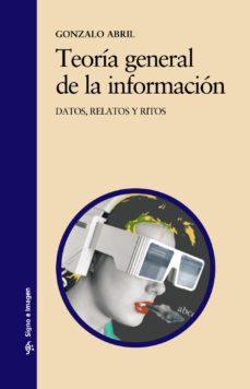Cdaea.es Teoria General De La Informacion: Datos, Relatos Y Ritos Image