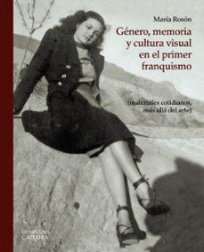 Descargar GENERO, MEMORIA Y CULTURA VISUAL EN EL PRIMER FRANQUISMO gratis pdf - leer online