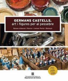 Descargar libro gratis compartir GERMANS CASTELLS, ART I FIGURES PER EL PESSEBRE