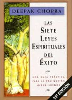 las siete leyes espirituales del exito-deepak chopra-9788441400153