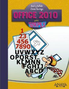 office 2010 (informatica para torpes)-julian casas-9788441528253