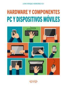 Descargar PC Y DISPOSITIVOS MOVILES. HARDWARE Y COMPONENTES gratis pdf - leer online