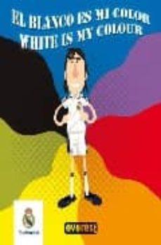 Relaismarechiaro.it El Blanco Es Mi Color = White Is My Colour (Libros De Baño Del Re Al Madrid) Image