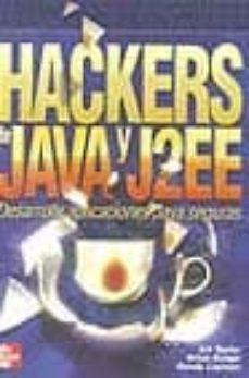 Descargar HACKERS DE JAVA Y J2EE: DESARROLLE APLICACIONES JAVA SEGURAS gratis pdf - leer online