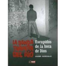 Descargar LA BANDA TRAPERA DEL RIO: ESCUPIDOS DE LA BOCA DE DIOS gratis pdf - leer online