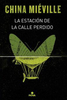 Gratis ebook descargar txt LA ESTACION LA CALLE PERDIDO (BAS-LAG I) 9788466660853 (Spanish Edition) de CHINA MIEVILLE PDF PDB
