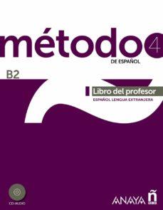metodo 4 de español. libro del profesor b2-salvador pelaez santamaria-diana esteba ramos-9788467830453