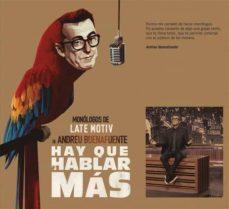 Descargar el foro de google books HAY QUE HABLAR MAS: MONOLOGOS DE LATE MOTIV DE ANDREU BUENAFUENTE de ANDREU BUENAFUENTE in Spanish