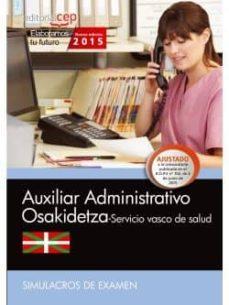 auxiliar administrativo. servicio vasco de salud-osakidetza. simulacros de examen-9788468158853