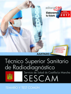 técnico superior sanitario de radiodiagnóstico. servicio de salud de castilla-la mancha (sescam). temario y test común-9788468177953
