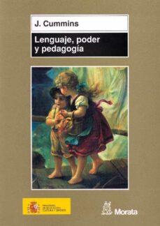 lenguaje, poder y pedagogia: niños y niñas bilingües entre dos fu egos-jim cummins-9788471124753