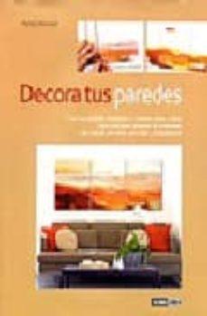 Caja de eBook: DECORA TUS PAREDES: CREA TUS PROPIAS IMAGENES Y CUADROS PASO A PA SO CHM PDF (Literatura española) 9788475564753 de HENNY DONOVAN