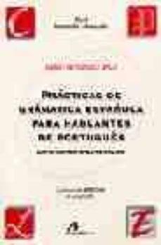 Descargar PRACTICAS DE GRAMATICA ESPAÃ'OLA PARA HABLANTES DE PORTUGUES: DIFI CULTADES GENERALES. gratis pdf - leer online