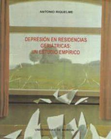 Descargas gratuitas de ebooks para kobo DEPRESION EN RESIDENCIAS GERIATRICAS: UN ESTUDIO EMPIRICO de ANTONIO RIQUELME en español PDF