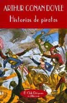 Descarga libros gratis para kindle. HISTORIAS DE PIRATAS in Spanish de ARTHUR CONAN DOYLE