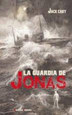 Descargar ebooks ipad LA GUARDIA DE JONAS ePub MOBI iBook de JACK CADY (Spanish Edition) 9788477027553