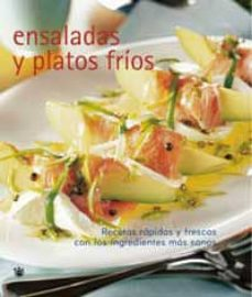 Costosdelaimpunidad.mx Ensaladas Y Platos Frios: Recetas Rapidas Y Frescas Con Los Ingre Dientes Mas Sanos Image