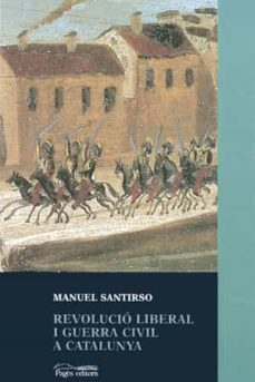 revolucio liberal i guerra civil a catalunya-manuel santirso-9788479355753