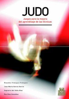 judo: juegos para la mejora del aprendizaje de las tecnicas-jose manuel garcia garcia-9788480198653