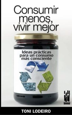 Descargar CONSUMIR MENOS, VIVIR MEJOR gratis pdf - leer online