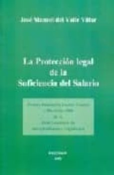 la proteccion legal de la suficiencia del salario-jose manuel del valle villar-9788481558753