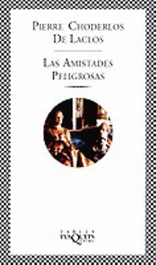 Mejores descargas gratuitas de libros electrónicos LAS AMISTADES PELIGROSAS 9788483107553 (Spanish Edition) iBook
