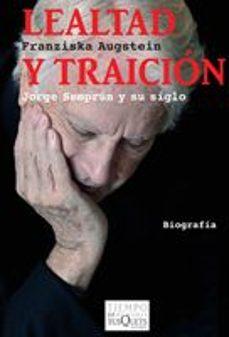 Permacultivo.es Lealtad Y Traicion: Jorge Semprum Y Su Siglo Image